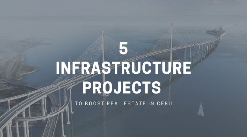 5 Infrastructure Projects to Boost Real Estate in Cebu